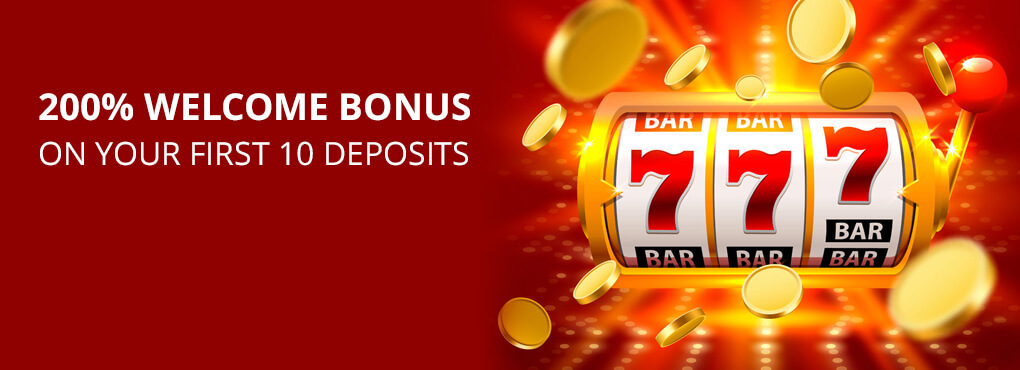 200% Welcome Bonus on Your First 10 Deposits